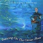 Michael Boren Williams Dancing On The Ocean Floor