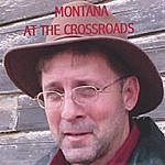 Montana Standing At The Crossroads