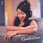 Monique Danielle Resolution