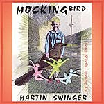 Martin Swinger Mockingbird