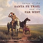 Mark Gardner Songs Of The Santa Fe Trail And The Far West