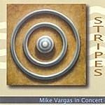 Mike Vargas Stripes: Mike Vargas In Concert
