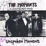 The Moments Unspoken Moments