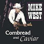 Mike West Cornbread And Caviar