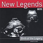 New Legends Birth Of A Legacy