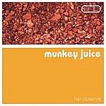 Munkey Juice Her Absence