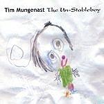 Tim Mungenast The Un-Stableboy