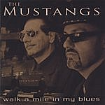 The Mustangs Walk A Mile In My Blues