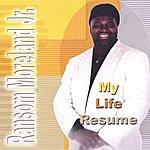 Ransom Moreland Jr. My Life Resume
