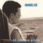 Manuel Luz If Life Were A Book