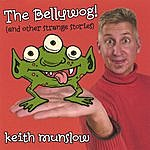 Keith Munslow The Bellywog!