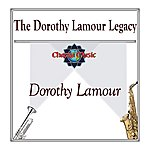 Dorothy Lamour The Dorothy Lamour Legacy