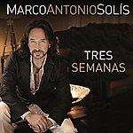 Marco Antonio Solís Tres Semanas