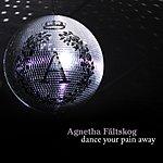 Agnetha Fältskog Dance Your Pain Away