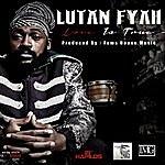 Lutan Fyah Love Is True