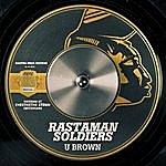 U Brown Rastaman Soldiers - Single