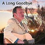 Steve Foster A Long Goodbye