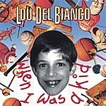 Lou Del Bianco When I Was A Kid