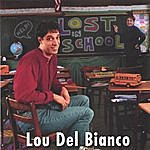 Lou Del Bianco Lost In School