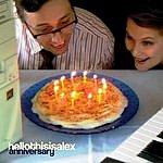 Hellothisisalex Anniversary