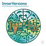 Jef Stott Innerversions: A Six Degrees Yoga Compilation (Continuous Yoga Mix)
