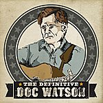 Doc Watson The Definitive