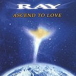 Ray Ascend To Love