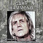 Gary Hammond Would You Marry Me Again - Single