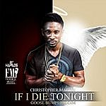 Christopher Martin If I Die Tonight - Single