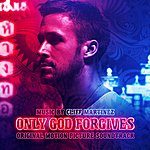 Cliff Martinez Only God Forgives (Deluxe Edition)