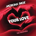 Morgan Page Your Love (Feat. The Outfield)