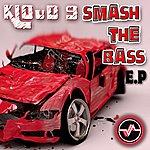 Kloud 9 Smash The Bass E.P