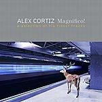 Alex Cortiz Magnifico! (A Selection Of His Finest Tracks)