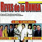 Los Chichos Reyes De La Rumba: Lo Mejor De...