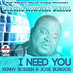 Kenny Bobien I Need You (Classic Reworks Series)