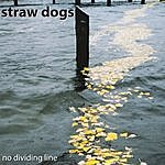 Straw Dogs No Dividing Line