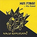 Max Power: The Band Ninja Explosion
