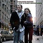 Benjamin Wagner Love & Other Indoor Games