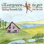 Evergreen Riding Towards Life