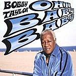 Bobby Taylor Ohh Baby Baby