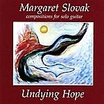 Margaret Slovak Undying Hope