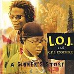L.O.J. A Sinner's Story