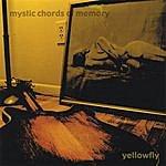 Yellowfly Mystic Chords Of Memory