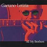 Gaetano Letizia All My Brothers