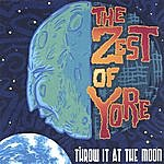 The Zest Of Yore Throw It At The Moon