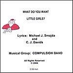 Michael J. Smajda What Do You Want Little Girls?