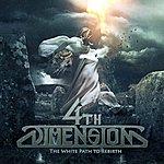 4th Dimension The White Path To Rebirth