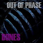 Out Of Phase Bones
