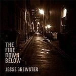Jesse Brewster The Fire Down Below