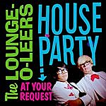 The Lounge-O-Leers House Party